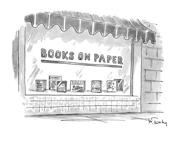 Books On Paper (name Of A Bookstore) Writing Art Print featuring the drawing 'books On Paper' by Mike Twohy