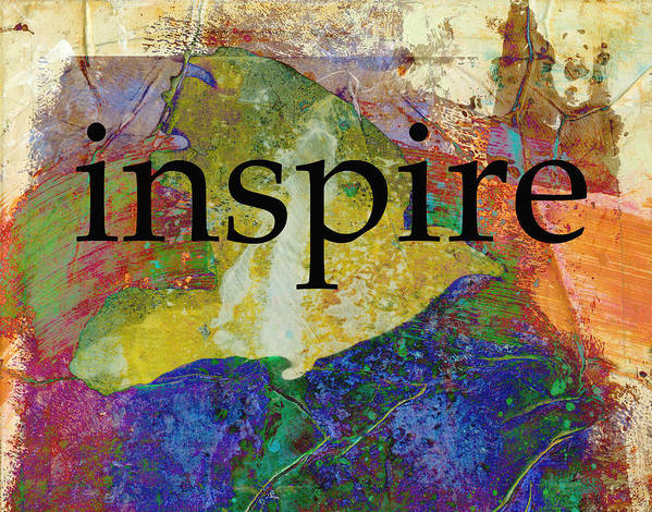 Typography Art Art Print featuring the mixed media Inspire by Ann Powell