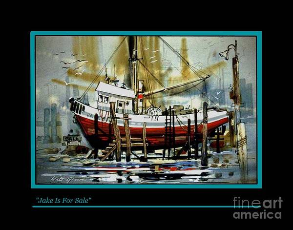 Fishing Boat In Dry Dock Watercolor Painting Art Print featuring the painting Jake Is For Sale by Walt Green