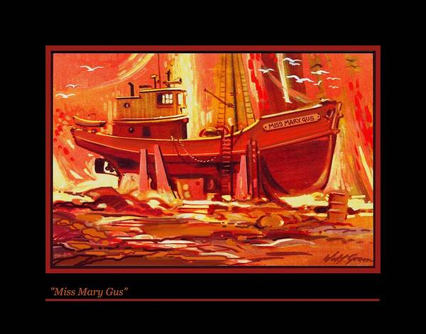 Landscape Wild Reds And Oranges Boat In Dry Dock Art Print featuring the painting Miss Mary Gus by Walt Green
