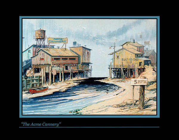 Cannery Seascape Seaside Images Painting Art Print featuring the painting The Acme Cannery by Walt Green