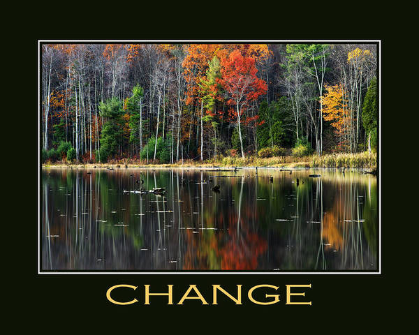 Change Art Print featuring the photograph Change Inspirational Motivational Poster Art by Christina Rollo