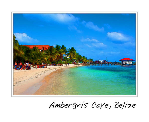 Ambergris Art Print featuring the photograph Ambergris Caye Belize by Brandon Bourdages