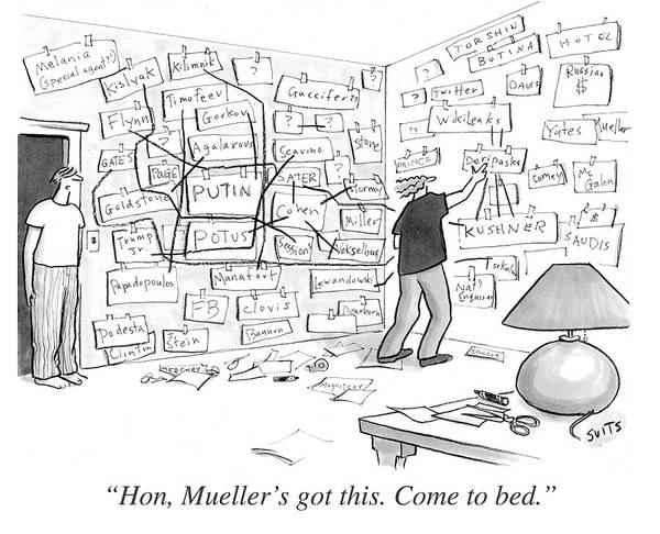 Politics Art Print featuring the drawing Hon, Mueller's Got This. Come To Bed. by Julia Suits