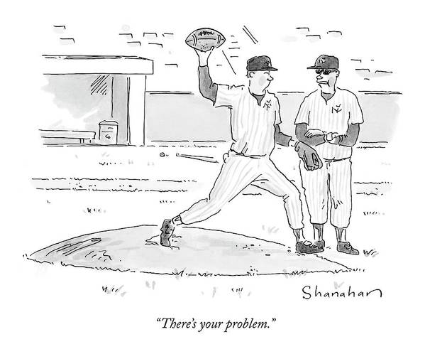 Sports Art Print featuring the drawing There's Your Problem by Danny Shanahan