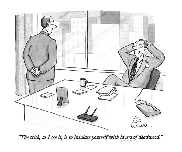 (one Businessman Says To Another While Leaning Back In His Chair. Is Underlined) Business Art Print featuring the drawing The Trick, As I See It, Is To Insulate Yourself by Leo Cullum