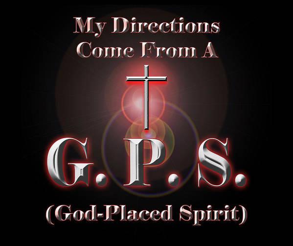 Gps Art Print featuring the digital art My Gps by Carolyn Marshall