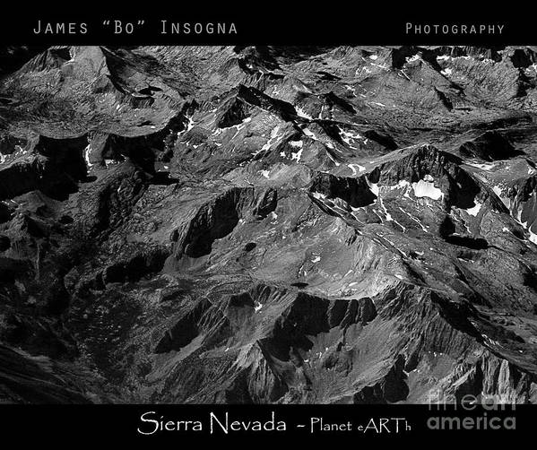 Sierra Nevada Art Print featuring the photograph Sierra Nevada's Planer Earth Bw by James BO Insogna
