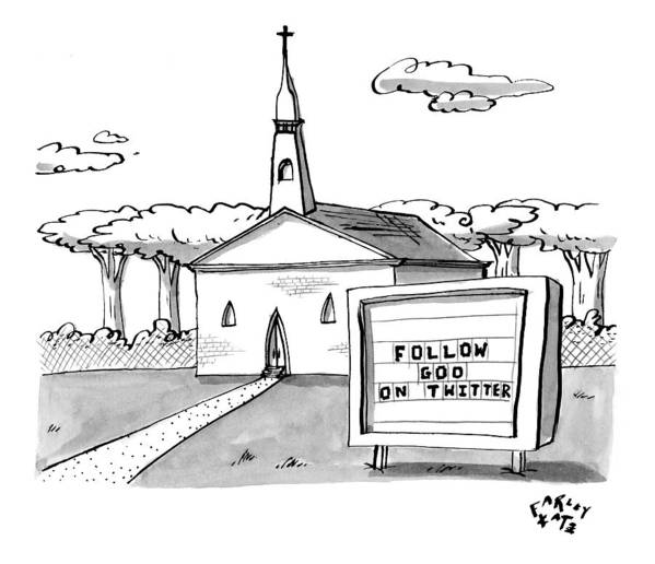 God Art Print featuring the drawing A Sign Reads Follow God On Twitter In Front by Farley Katz