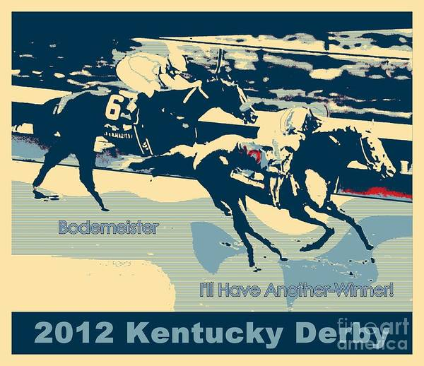 I'll Have Another Horse Racing Bodemeister 2012 Churchill Downs Santa Anita Furlongs I'll Have Another Digital Art Art Print featuring the photograph Kentucky Derby Champion by RJ Aguilar