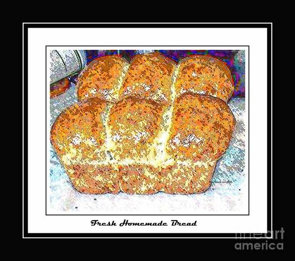 Fresh Bread Art Print featuring the photograph Fresh Homemade Bread by Barbara Griffin