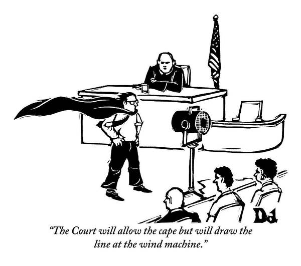 Law Art Print featuring the drawing A Man Is Seen Wearing A Cape Next To A Wind by Drew Dernavich