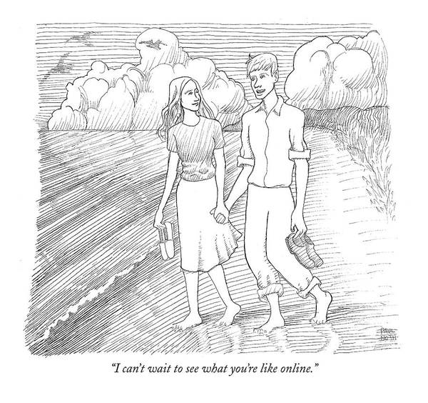 Internet Relationships Dating Computers Technology  On-line (young Man Talking To A Girl Art Print featuring the drawing I Can't Wait To See What You're Like Online by Paul Noth
