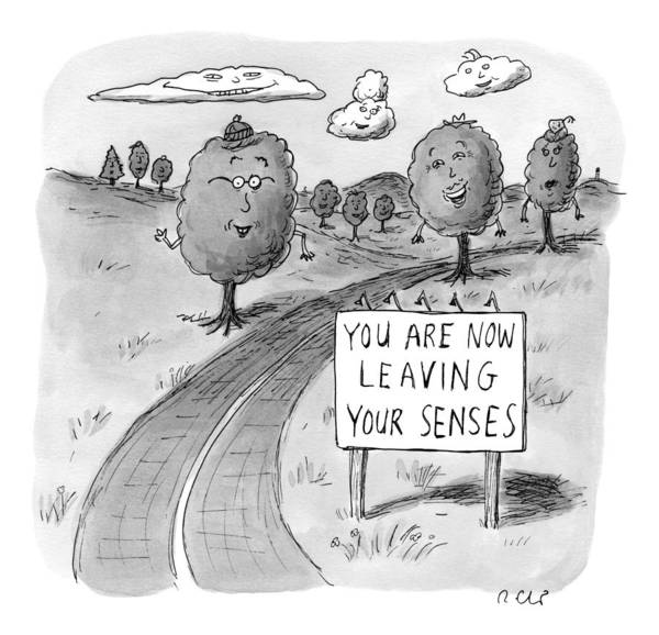 You Are Now Leaving Your Senses Art Print featuring the drawing New Yorker April 20th, 2009 by Roz Chast
