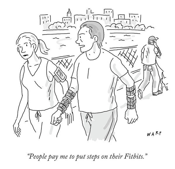 People Pay Me To Put Steps On Their Fitbits.' Art Print featuring the drawing People Pay Me To Put Steps On Their Fitbits by Kim Warp