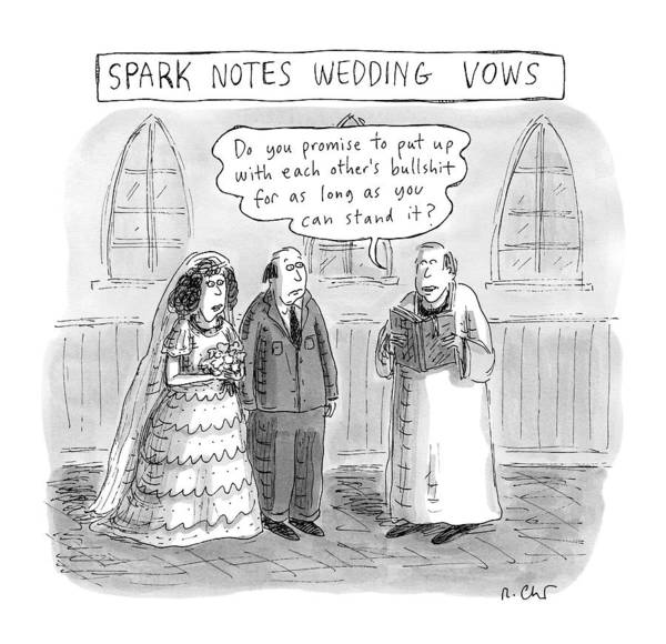 Captionless Wedding Art Print featuring the drawing Spark Notes Marriage Vows -- A Minister Says by Roz Chast