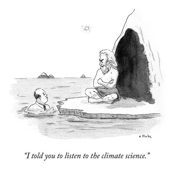 """i Told You To Listen To The Climate Science."" Climate Change Art Print featuring the drawing Listen To The Climate Science by Emily Flake"