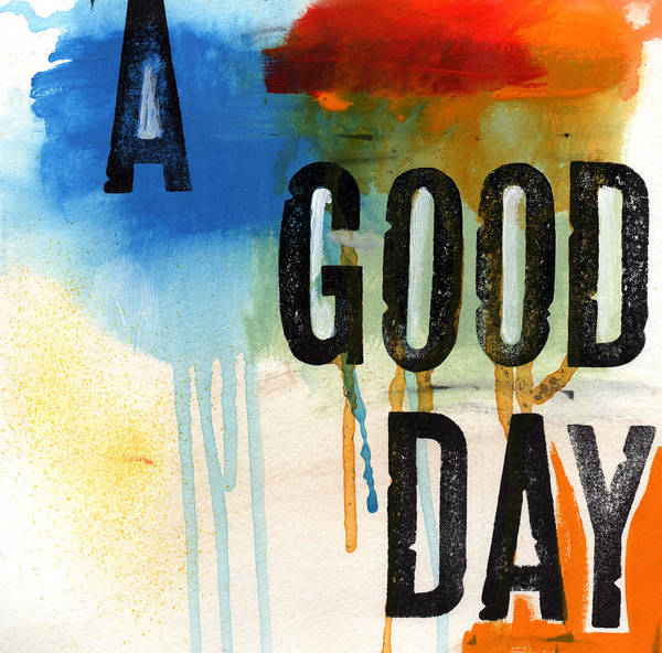Abstract Typography Painting Art Print featuring the mixed media A Good Day- Abstract Painting by Linda Woods