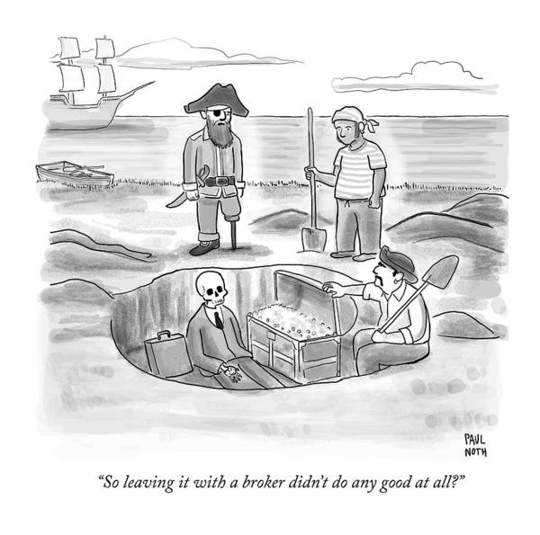 Pirate Art Print featuring the drawing Pirates Stand Around A Dug Up Treasure Chest by Paul Noth