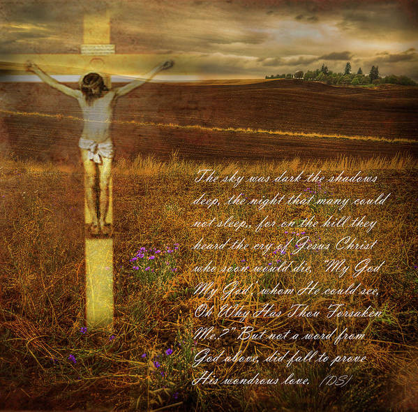 Christ Art Print featuring the photograph The Day Christ Died by Dale Stillman