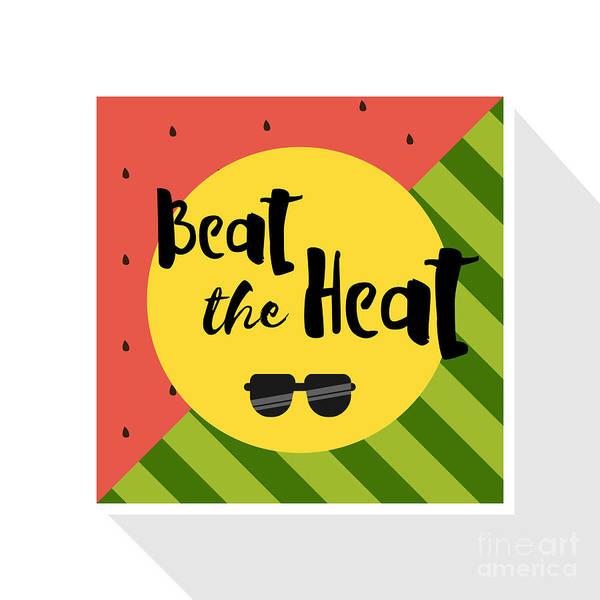 Love Art Print featuring the digital art Beat The Heat Inscription On The by Kaleo