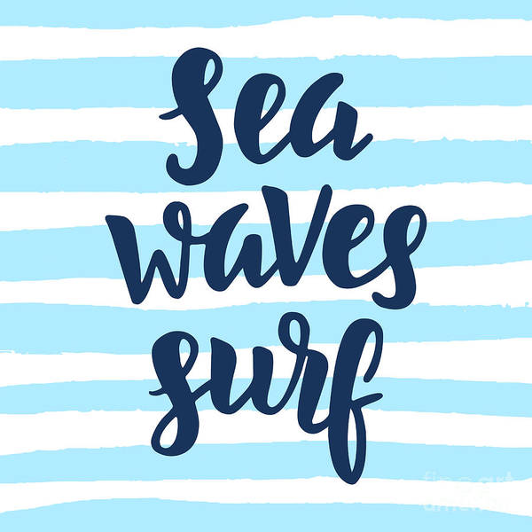 Typography Art Print featuring the digital art Sea, Waves, Surf Poster. Inspirational by Zenstockers