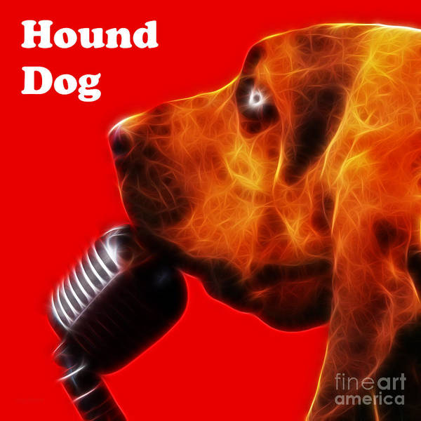 Animal Print featuring the photograph You Ain't Nothing But A Hound Dog - Red - Electric - With Text by Wingsdomain Art and Photography