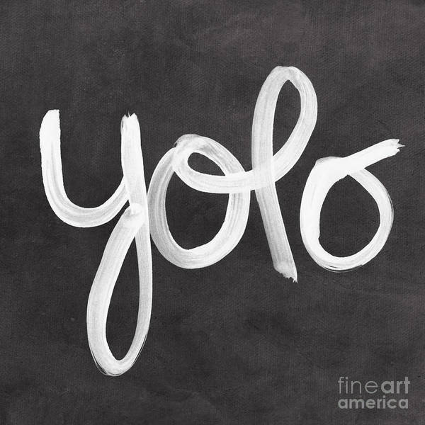 Yolo Art Print featuring the painting You Only Live Once by Linda Woods