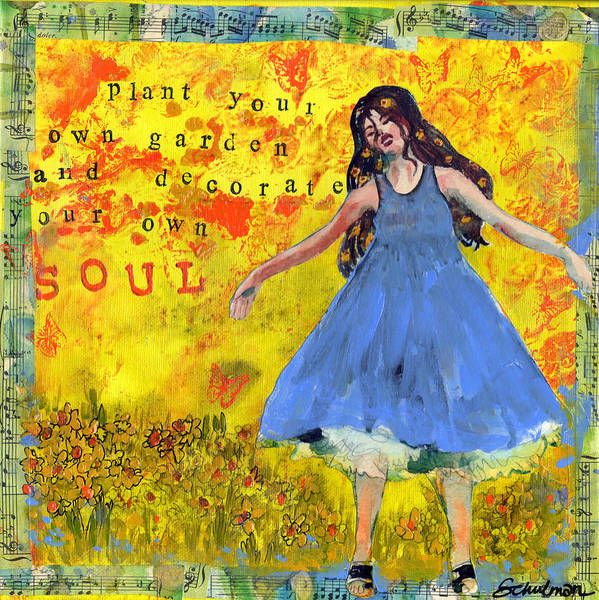Art Art Print featuring the painting Inspirational Art - Decorate Your Own Soul by Miriam Schulman