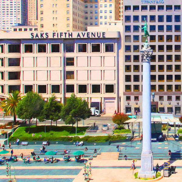 San Francisco Print featuring the photograph San Francisco - Union Square - 5d17938 - Square - Painterly by Wingsdomain Art and Photography