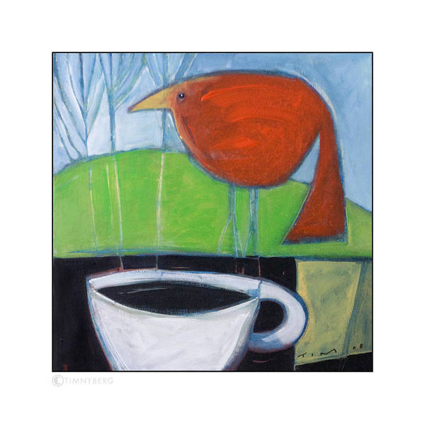 Bird Art Print featuring the painting Coffee With Red Bird by Tim Nyberg