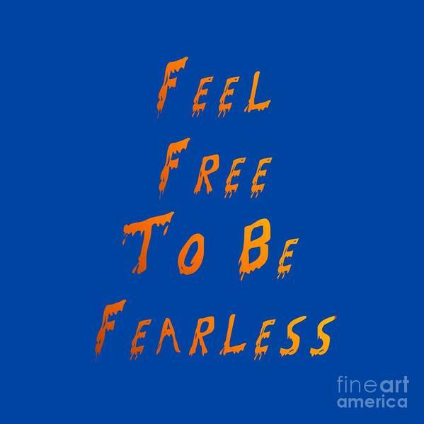 Feel Art Print featuring the digital art Free To Be Fearless by Rachel Hannah