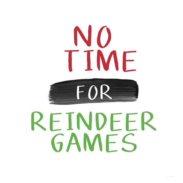 Christmas Art Print featuring the digital art No Time For Reindeer Games- Art By Linda Woods by Linda Woods