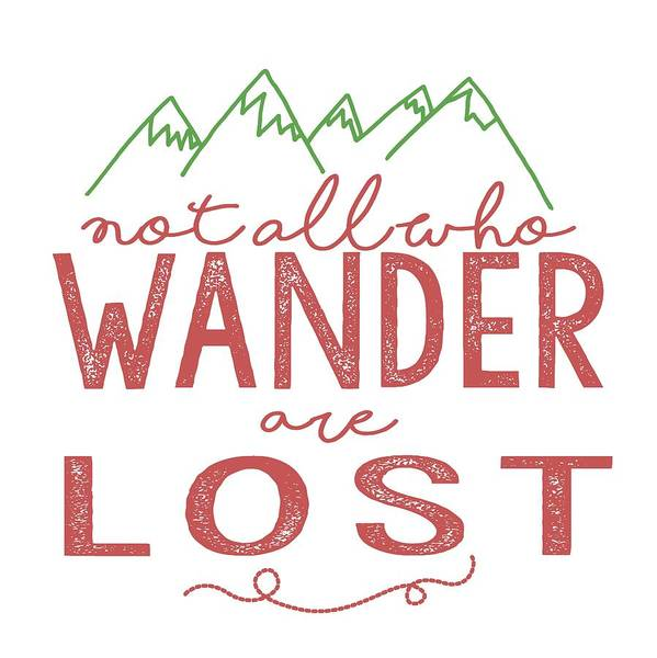 Not All Who Wander Are Lost In Pink Art Print By Heather Applegate