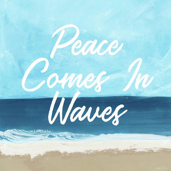 Beach Life Art Print featuring the mixed media Peace Comes In Waves- Art By Linda Woods by Linda Woods