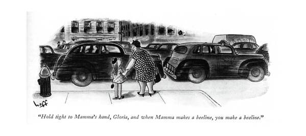 111442 Sho Sydney Hoff Mother & Little Girl Trying To Cross Street In Crowded Traffic. Automobiles Autos Car Cars Child Childhood Children Cross Crowded Drive Driving Families Family Girl Girls Kid Kids Little Mother Parenting Parents Rearing Street Traf?c Trying Youth Art Print featuring the drawing Hold Tight To Mamma's Hand by Sydney Hoff