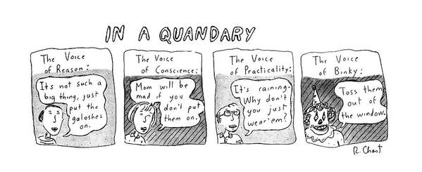 In A Quandary (the Voices Of Reason Art Print featuring the drawing New Yorker June 20th, 1983 by Roz Chast