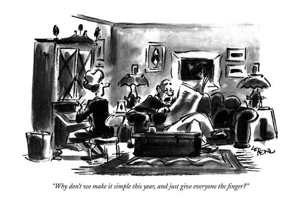 Husband Says To Wife In Living Room.  Holidays Art Print featuring the drawing Why Don't We Make It Simple This Year by Lee Lorenz