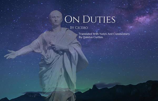 Quintus Curtius Art Print featuring the digital art On Duties by Quintus Curtius