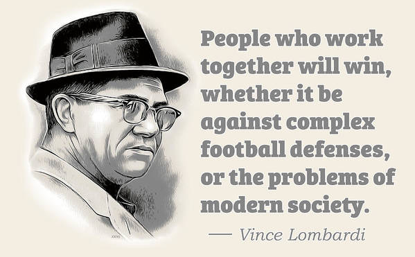 Vince Lombardi Art Print featuring the digital art Working Together by Greg Joens