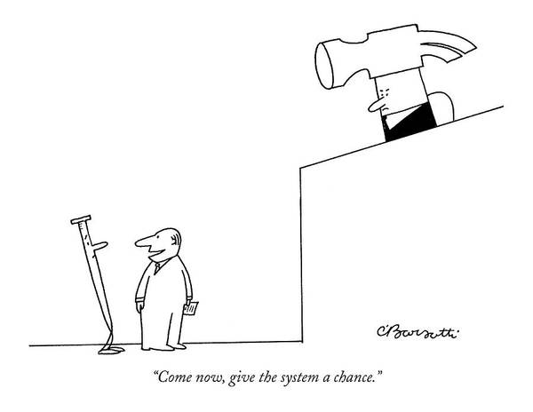 Crime Courtrooms Judges Bureaucracy  (lawyer Defending A Nail Art Print featuring the drawing Come Now, Give The System A Chance by Charles Barsotti