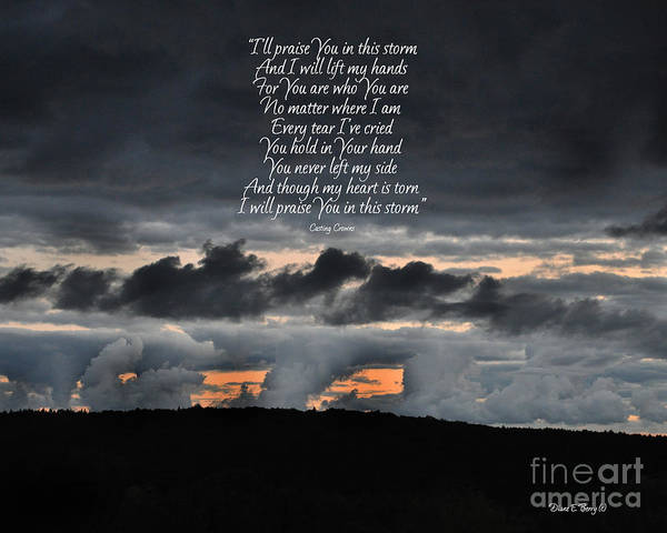 Diane Berry Art Print featuring the photograph Praise you in the Storm by Diane E Berry