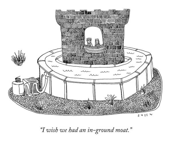 I Wish We Had An In-ground Moat. Art Print featuring the drawing An In-Ground Moat by Justin Sheen