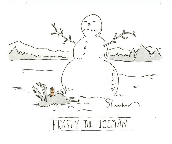 Captionless Art Print featuring the drawing Frosty The Iceman by Danny Shanahan