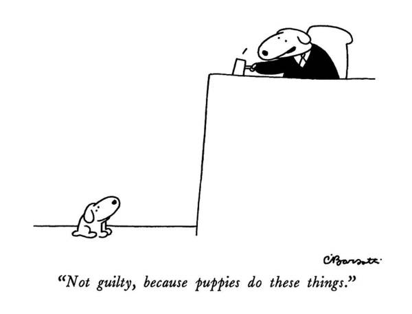 not Guilty Art Print featuring the drawing Not Guilty, Because Puppies Do These Things by Charles Barsotti