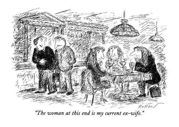 Modern Life Art Print featuring the drawing The Woman At This End Is My Current Ex-wife by Edward Koren