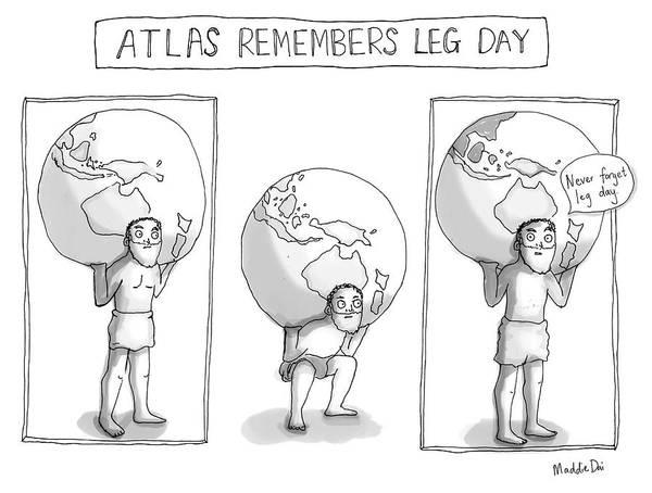 Atlas Remembers Leg Day Art Print featuring the drawing Atlas Remembers Leg Day by Maddie Dai