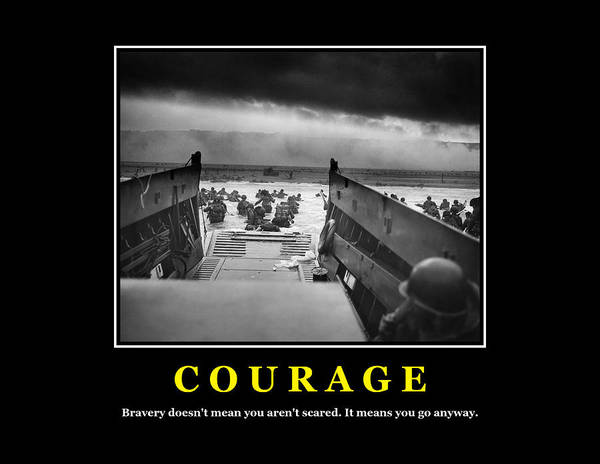 Courage Art Print featuring the photograph Courage -- D Day Poster by War Is Hell Store