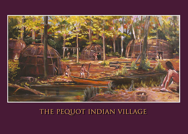 Pequot Art Print featuring the painting The Pequot Indian Village by Nancy Griswold