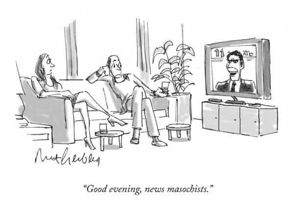 Good Evening Art Print featuring the drawing News Masochists by Mort Gerberg